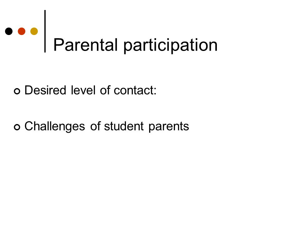 Parental participation Desired level of contact: Challenges of student parents