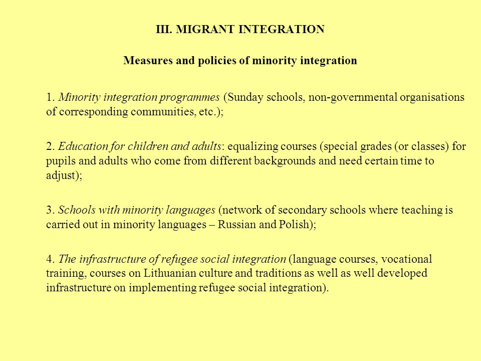 III. MIGRANT INTEGRATION Measures and policies of minority integration 1. Minority integration programmes (Sunday schools, non-governmental organisati