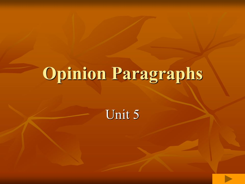 Opinion Paragraphs Unit 5