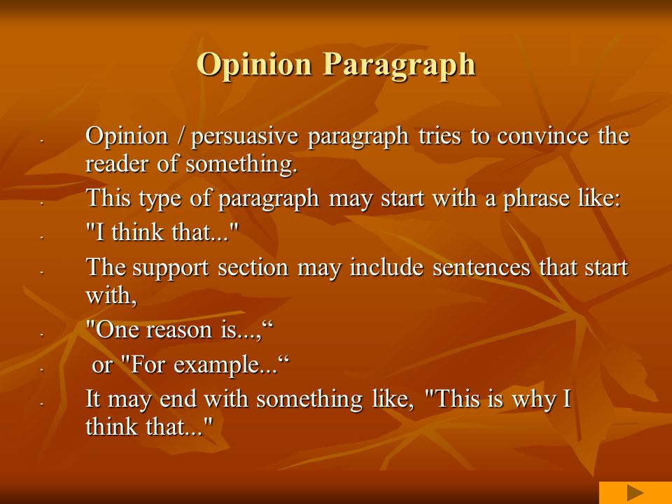 A good opinion paragraph: States an opinion that is supported with reasons or facts.
