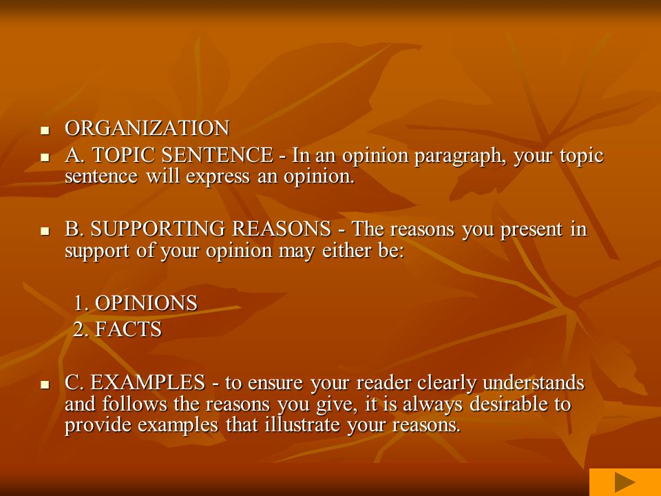 Opinion Sentence Opinion Sentence This is also referred to as a topic sentence or thesis statement.