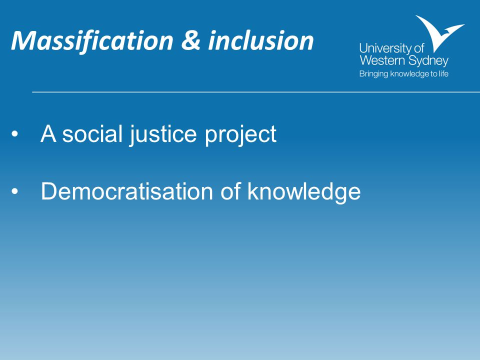 Massification & inclusion A social justice project