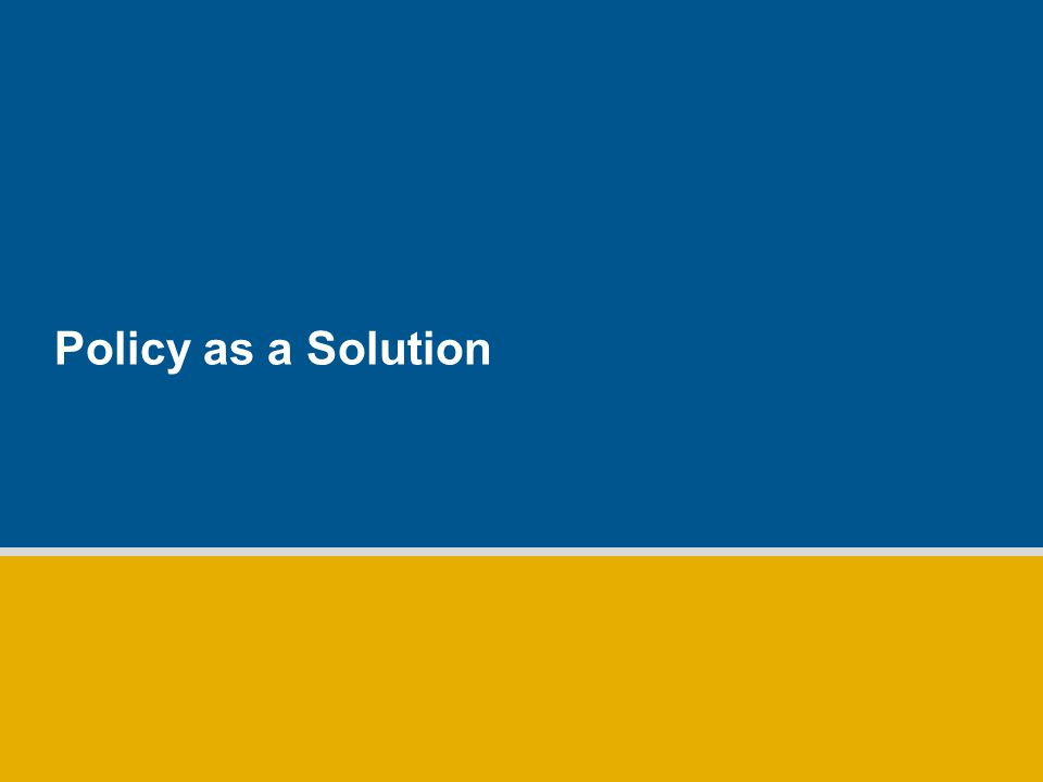 Policy as a Solution