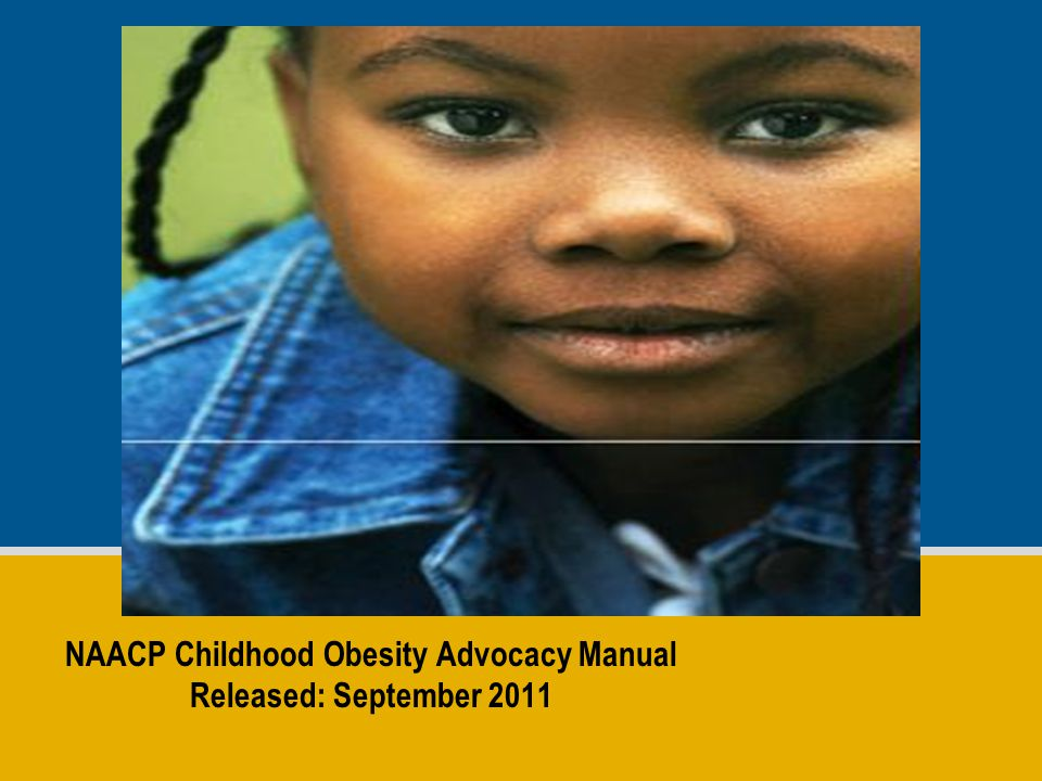 NAACP Childhood Obesity Advocacy Manual Released: September 2011
