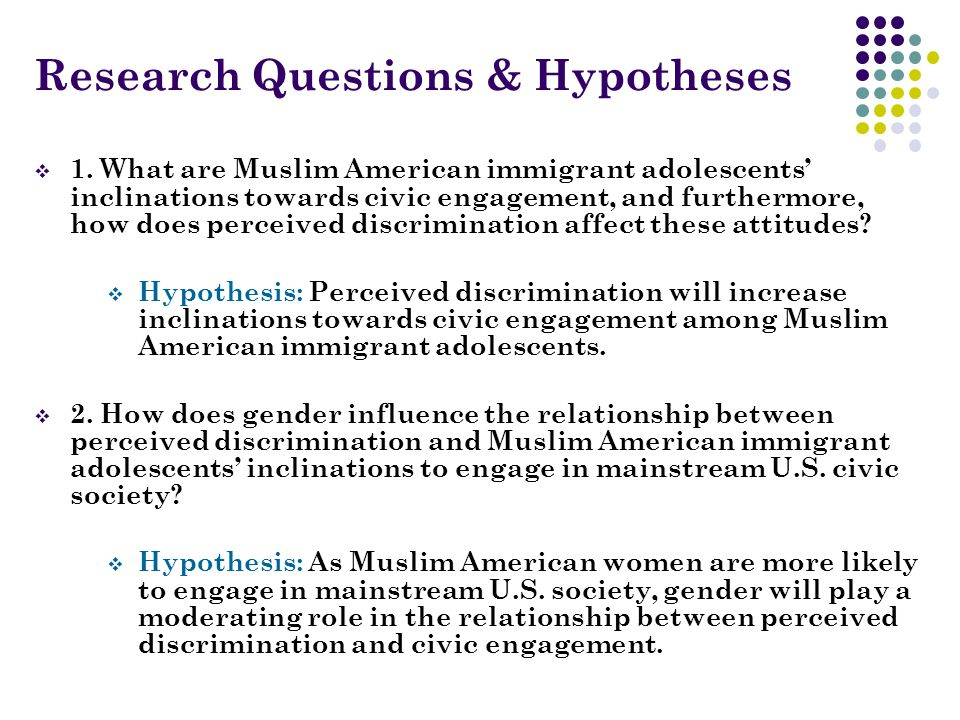Research Questions & Hypotheses  1.