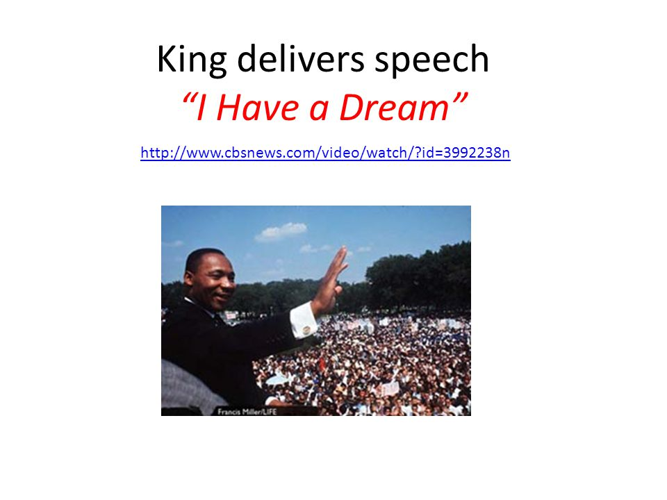 "King delivers speech ""I Have a Dream"" http://www.cbsnews.com/video/watch/?id=3992238n"