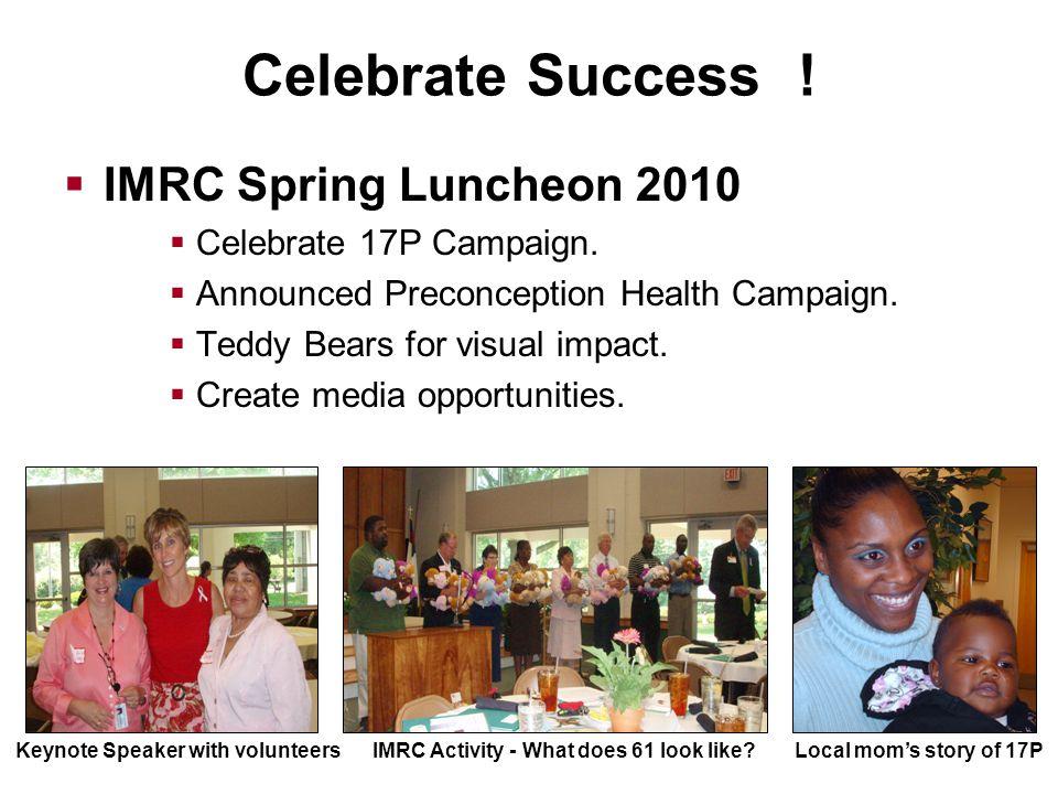 Celebrate Success .  IMRC Spring Luncheon 2010  Celebrate 17P Campaign.