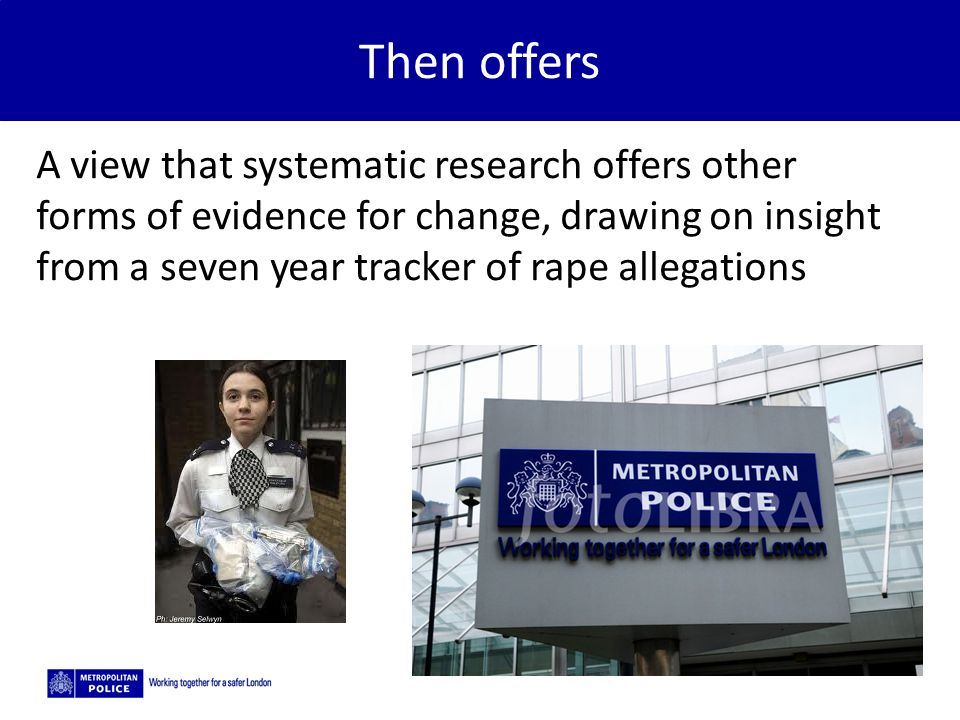 5/2/2015 Then offers A view that systematic research offers other forms of evidence for change, drawing on insight from a seven year tracker of rape allegations