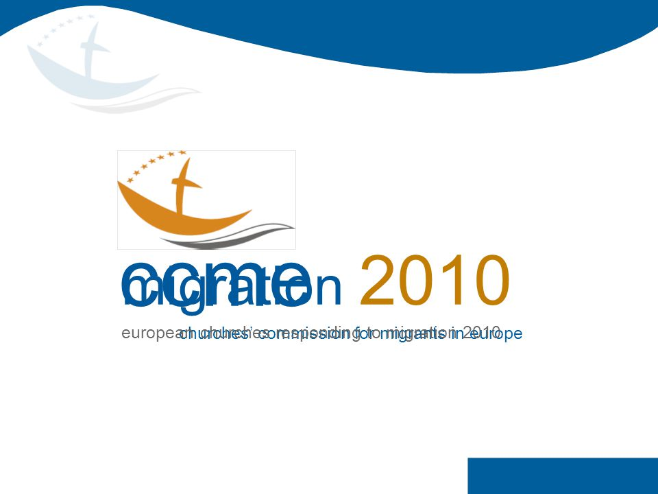 ccme churches' commission for migrants in europe migration 2010 european churches responding to migration 2010