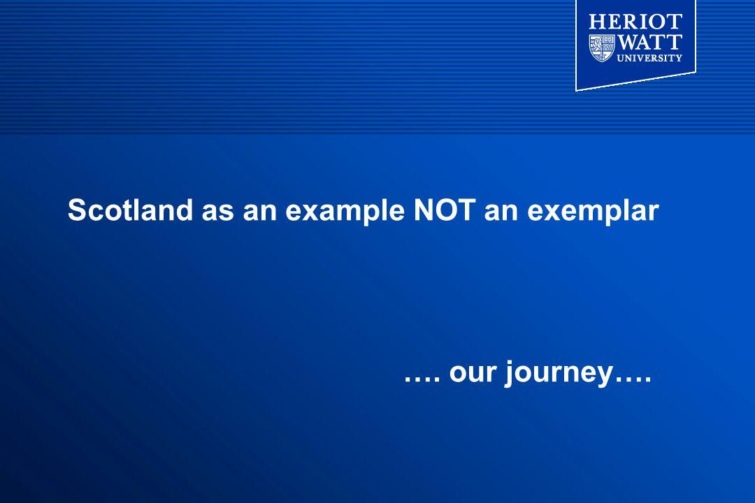 Scotland as an example NOT an exemplar …. our journey….