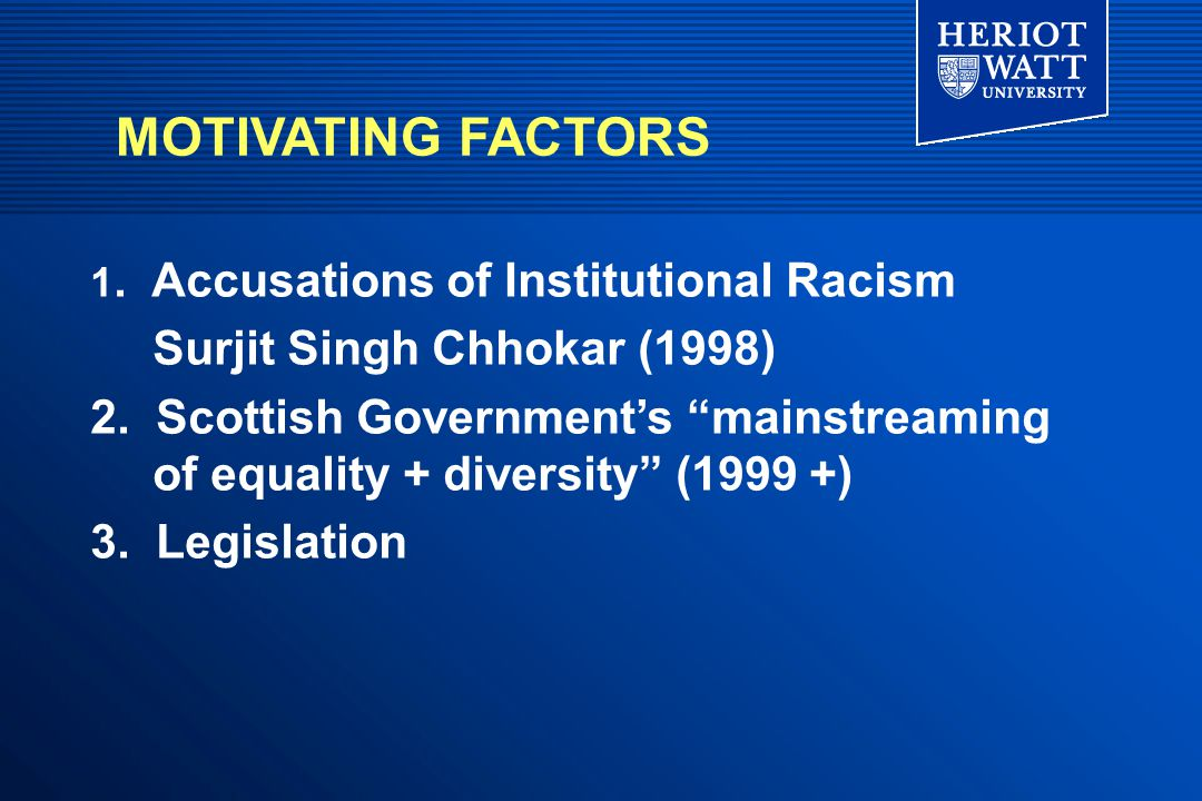 """1. Accusations of Institutional Racism Surjit Singh Chhokar (1998) 2. Scottish Government's """"mainstreaming of equality + diversity"""" (1999 +) 3. Legisl"""