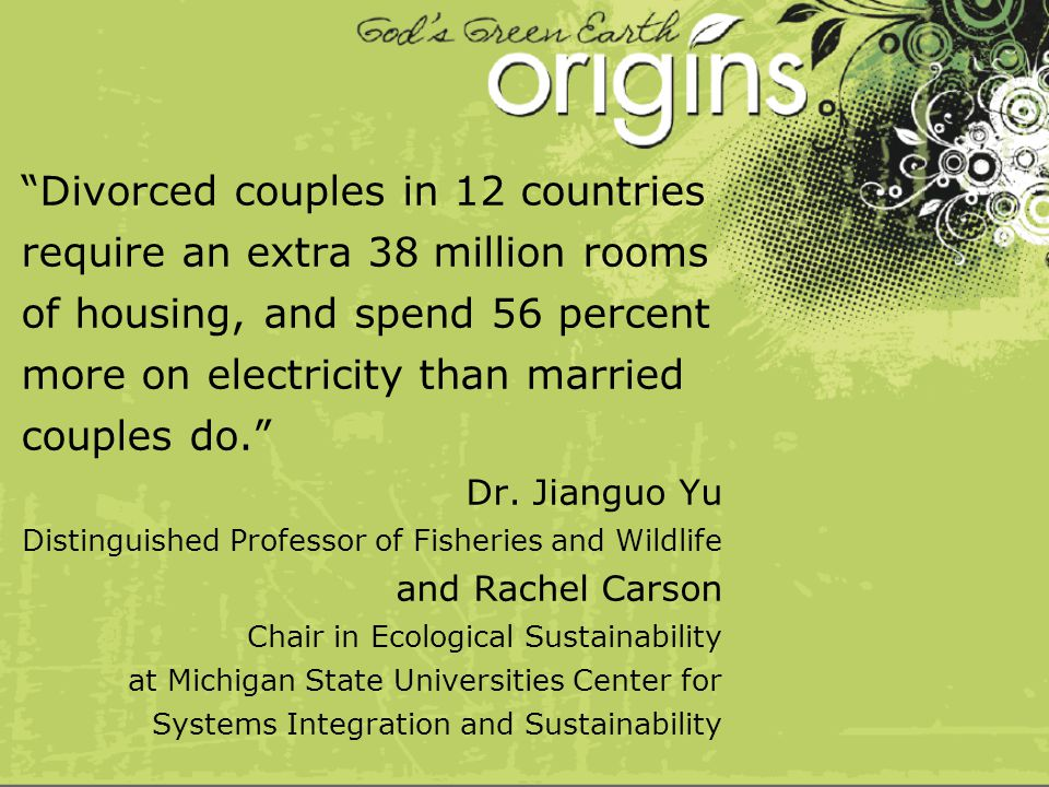 """""""Divorced couples in 12 countries require an extra 38 million rooms of housing, and spend 56 percent more on electricity than married couples do."""" Dr."""
