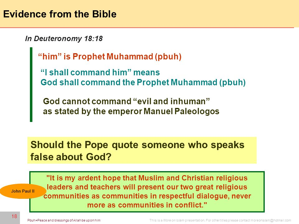 18 This is a More on Islam presentation. For other titles please contact moreonislam@hotmail.comPbuh=Peace and blessings of Allah be upon him 18 Evide