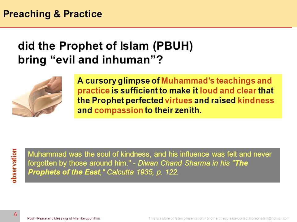6 This is a More on Islam presentation. For other titles please contact moreonislam@hotmail.comPbuh=Peace and blessings of Allah be upon him 6 Preachi