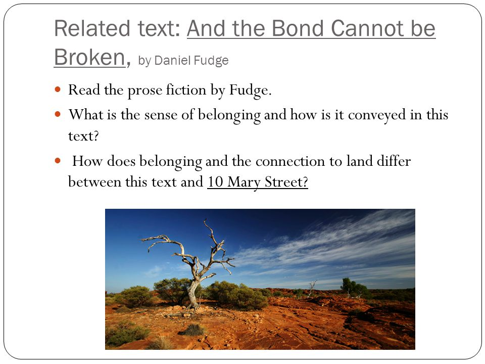 Related text: And the Bond Cannot be Broken, by Daniel Fudge Read the prose fiction by Fudge. What is the sense of belonging and how is it conveyed in