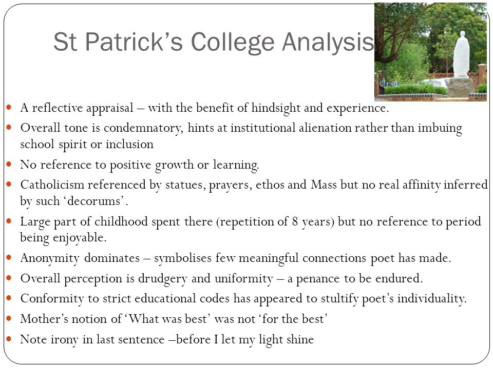 St Patrick's College Analysis A reflective appraisal – with the benefit of hindsight and experience. Overall tone is condemnatory, hints at institutio
