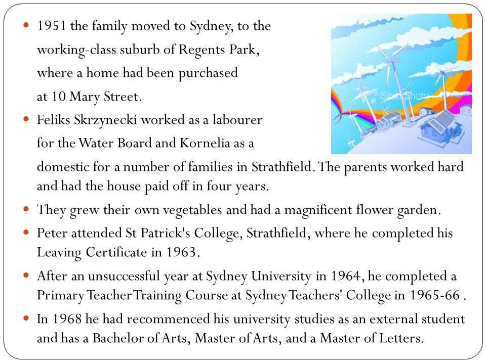 1951 the family moved to Sydney, to the working-class suburb of Regents Park, where a home had been purchased at 10 Mary Street. Feliks Skrzynecki wor