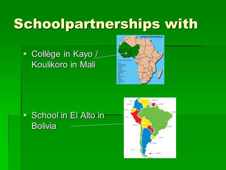 Schoolpartnerships with  Collège in Kayo / Koulikoro in Mali  School in El Alto in Bolivia