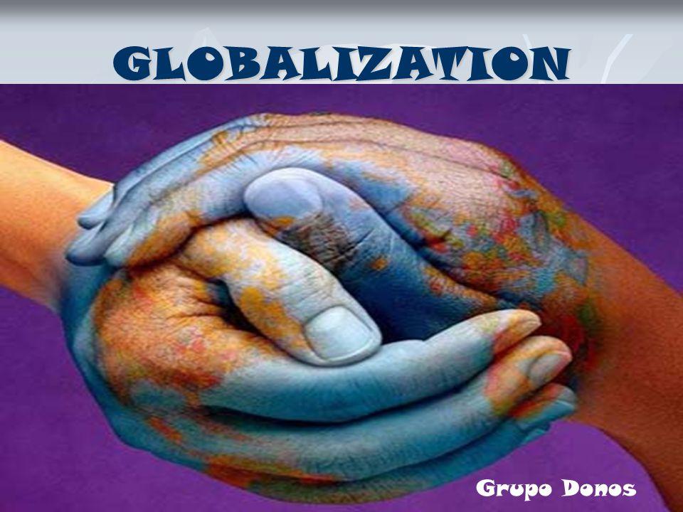 GLOBALIZATION Grupo Donos
