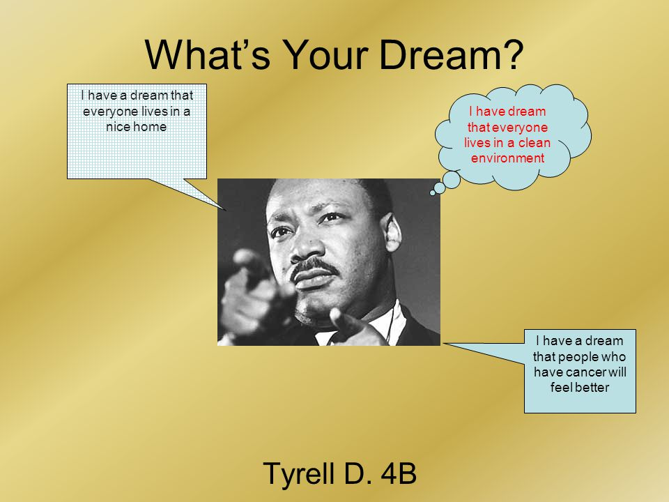 What's Your Dream. Tyrell D.