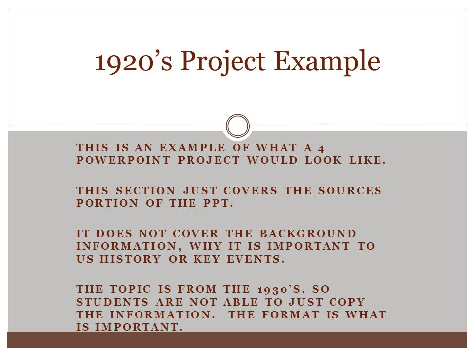 THIS IS AN EXAMPLE OF WHAT A 4 POWERPOINT PROJECT WOULD LOOK LIKE. THIS SECTION JUST COVERS THE SOURCES PORTION OF THE PPT. IT DOES NOT COVER THE BACK