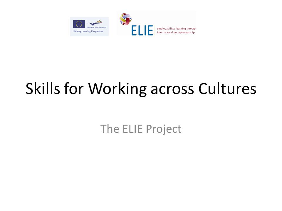 Skills for Working across Cultures The ELIE Project