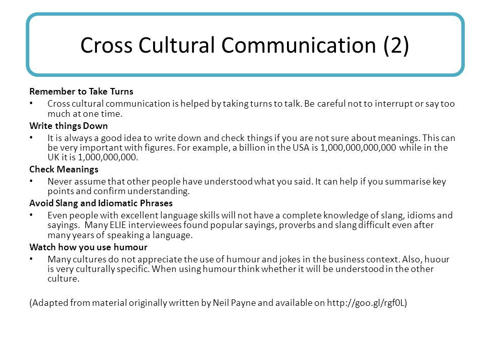 Remember to Take Turns Cross cultural communication is helped by taking turns to talk.