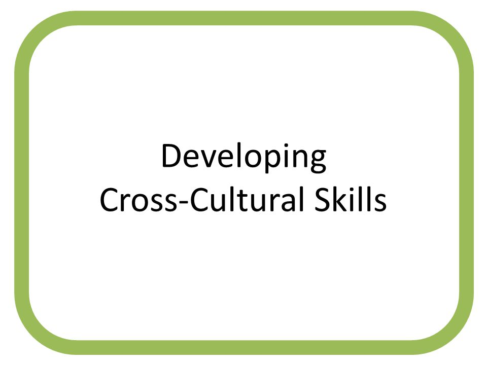 Developing Cross-Cultural Skills