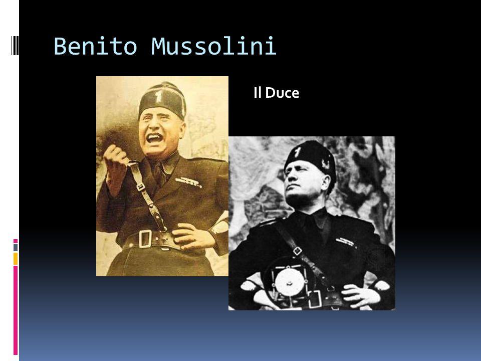 Benito Mussolini Il Duce