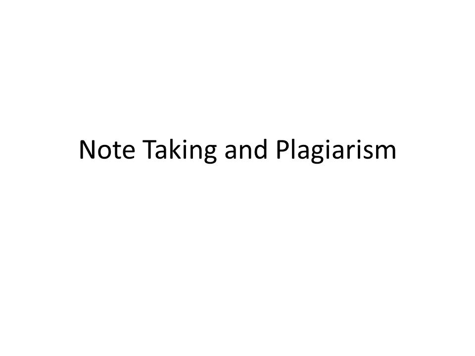 Note Taking and Plagiarism