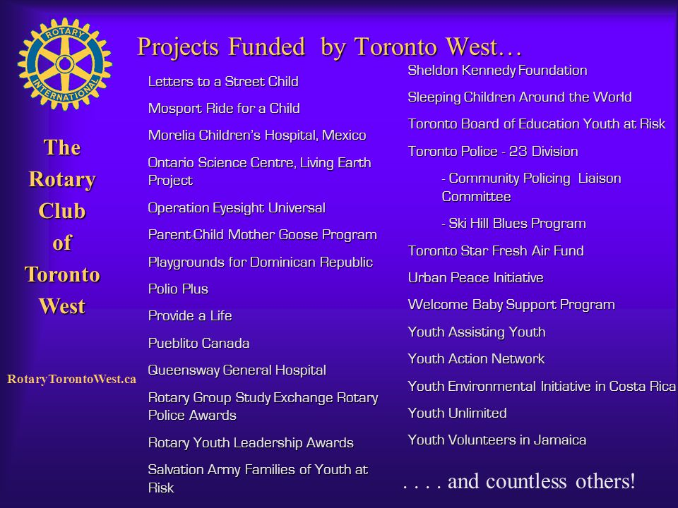 Rotary Club of West Toronto TheRotaryClubofTorontoWest RotaryTorontoWest.ca Sheldon Kennedy Foundation Sleeping Children Around the World Toronto Boar