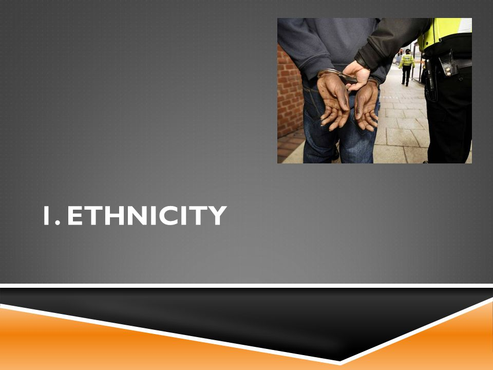 1. ETHNICITY