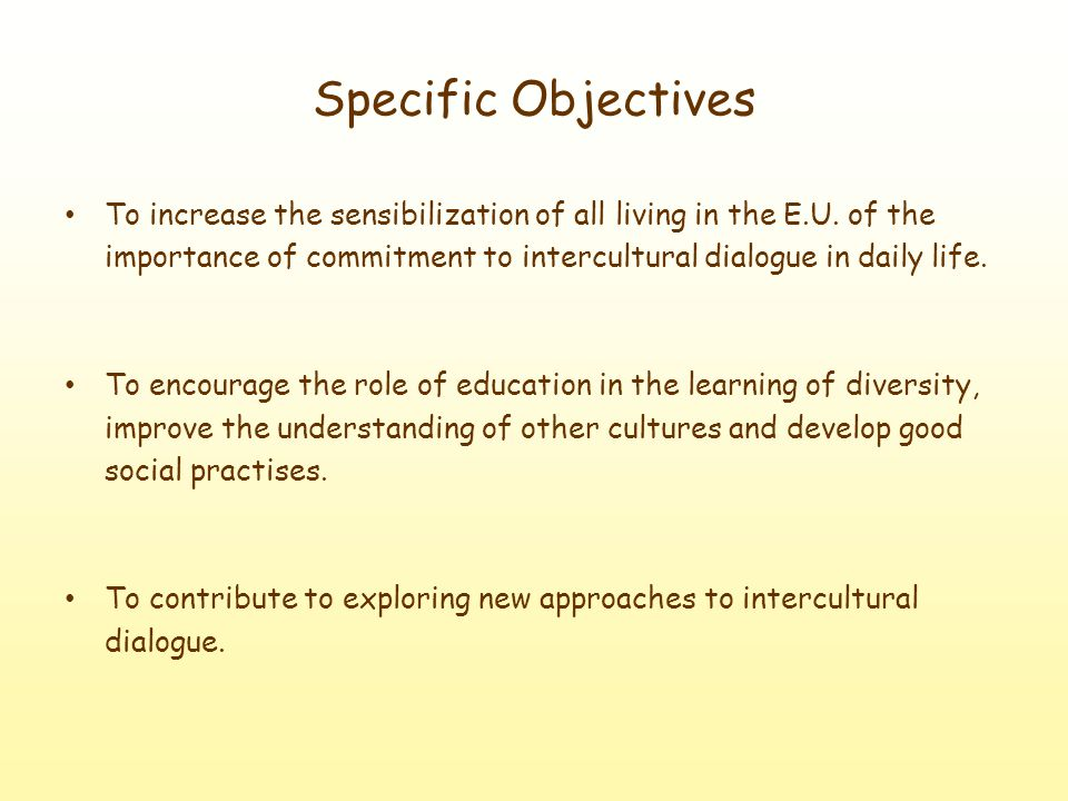 Specific Objectives To increase the sensibilization of all living in the E.U.