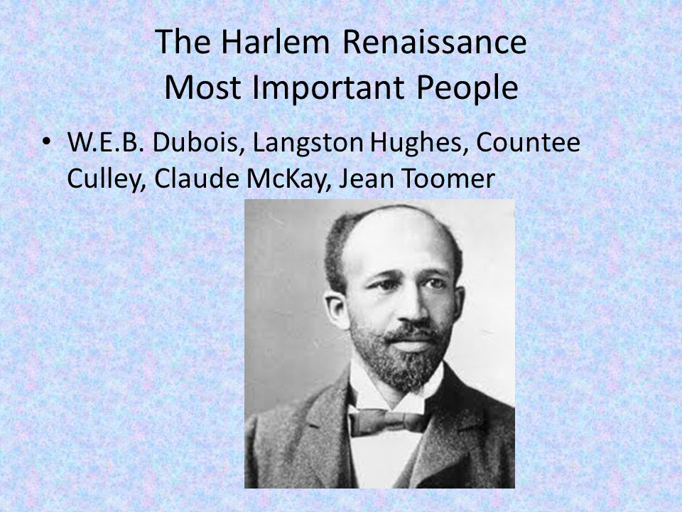 The Harlem Renaissance Most Important People W.E.B.
