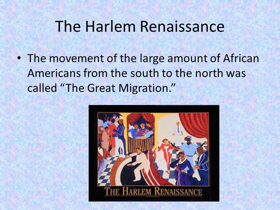 The Beginning of the Harlem Renaissance The Harlem Renaissance started in 1910.