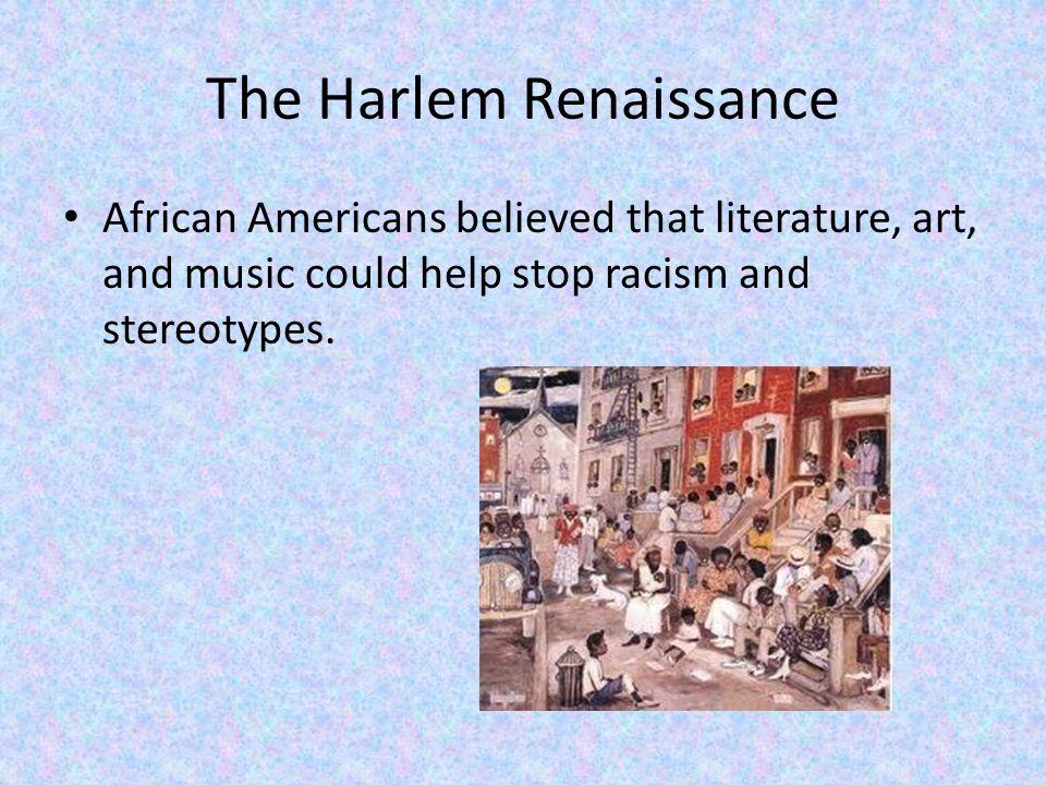 The Harlem Renaissance 1935 marks the end of the Harlem Renaissance.