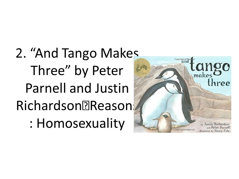 """2. """"And Tango Makes Three"""" by Peter Parnell and Justin Richardson Reasons : Homosexuality"""