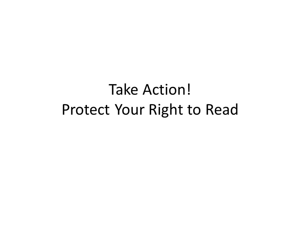 Take Action! Protect Your Right to Read