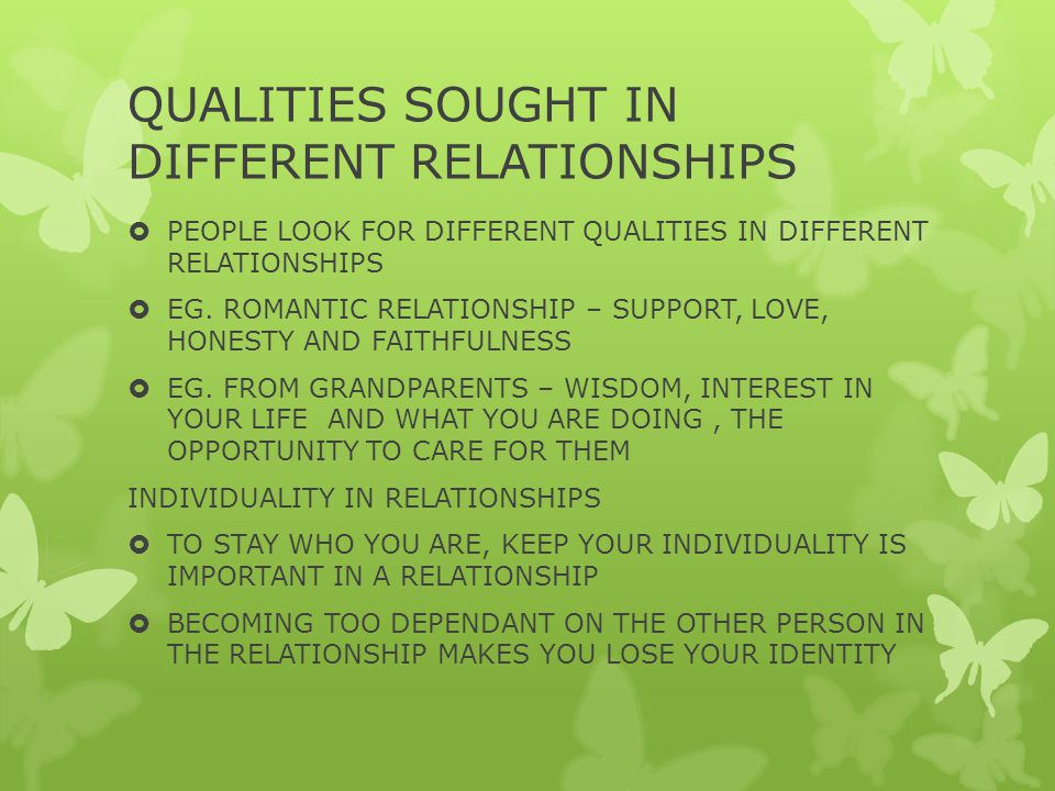 QUALITIES SOUGHT IN DIFFERENT RELATIONSHIPS  PEOPLE LOOK FOR DIFFERENT QUALITIES IN DIFFERENT RELATIONSHIPS  EG.