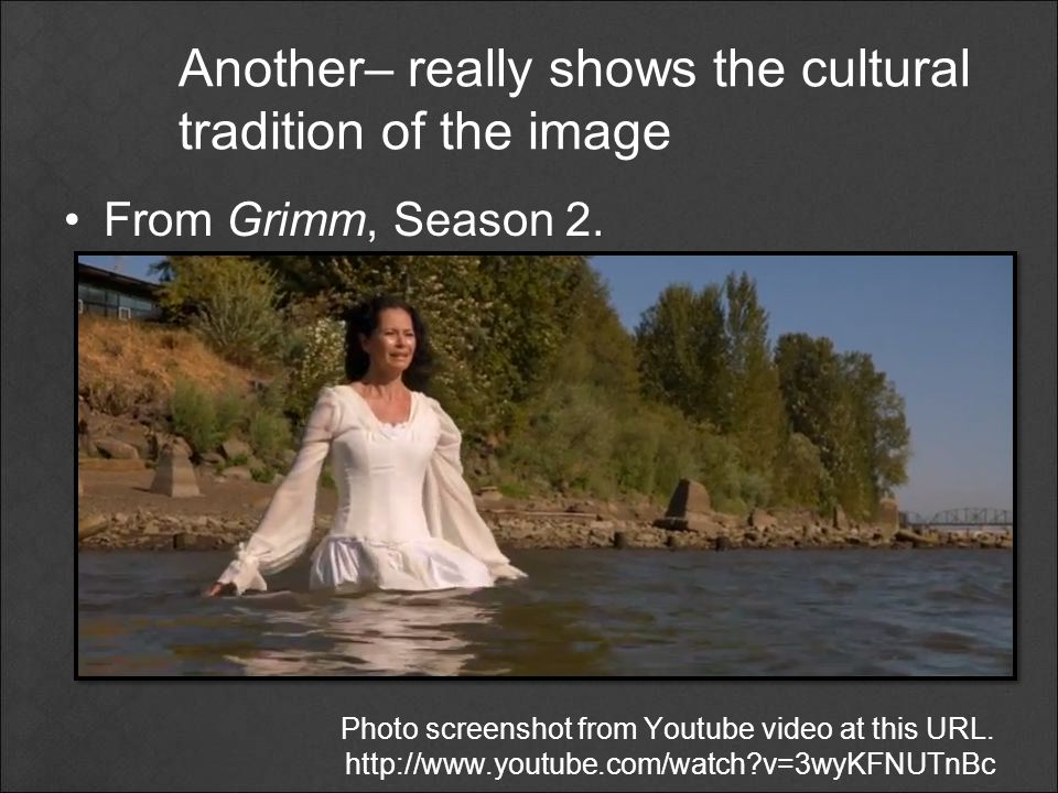 Another– really shows the cultural tradition of the image From Grimm, Season 2. Photo screenshot from Youtube video at this URL. http://www.youtube.co