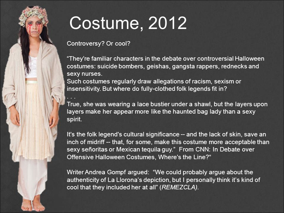 """Costume, 2012 Controversy? Or cool? """"They're familiar characters in the debate over controversial Halloween costumes: suicide bombers, geishas, gangst"""
