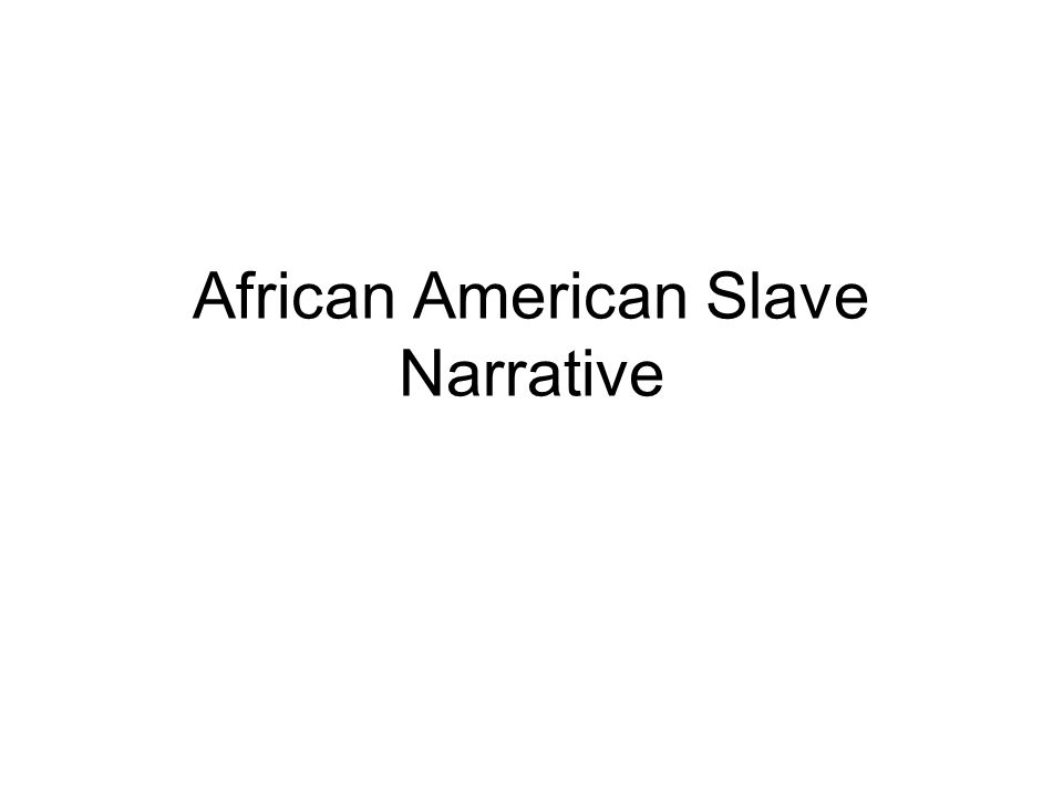 African American Slave Narrative