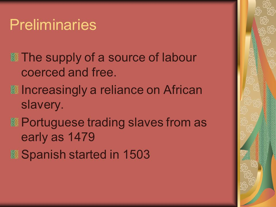 Preliminaries The supply of a source of labour coerced and free.