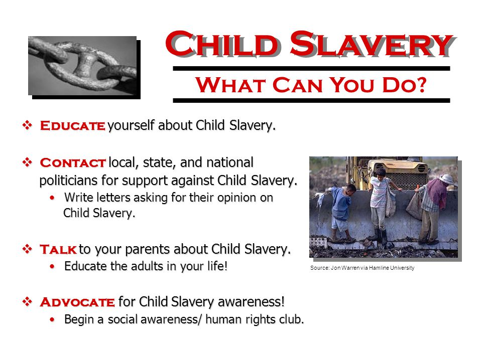  Educate yourself about Child Slavery.