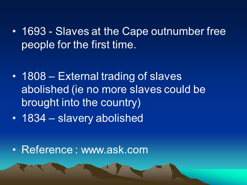 1693 - Slaves at the Cape outnumber free people for the first time.