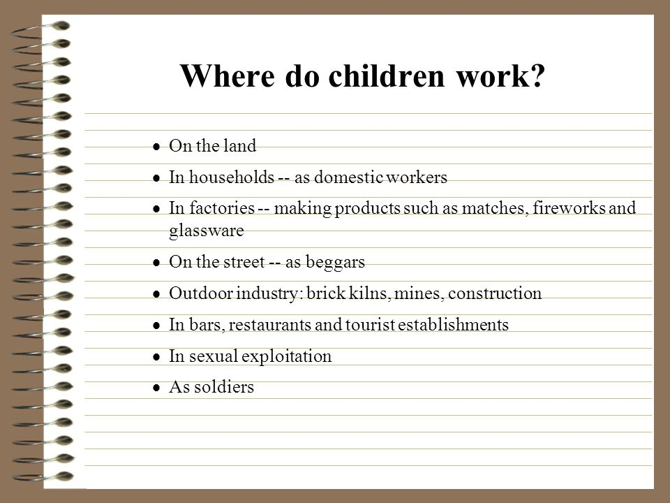 Where do children work.