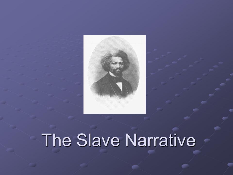 The Slave Narrative