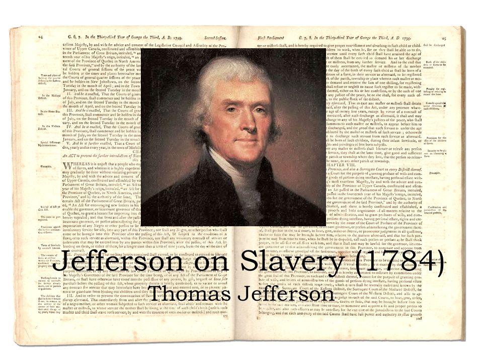 Jefferson on Slavery (1784) Thomas Jefferson