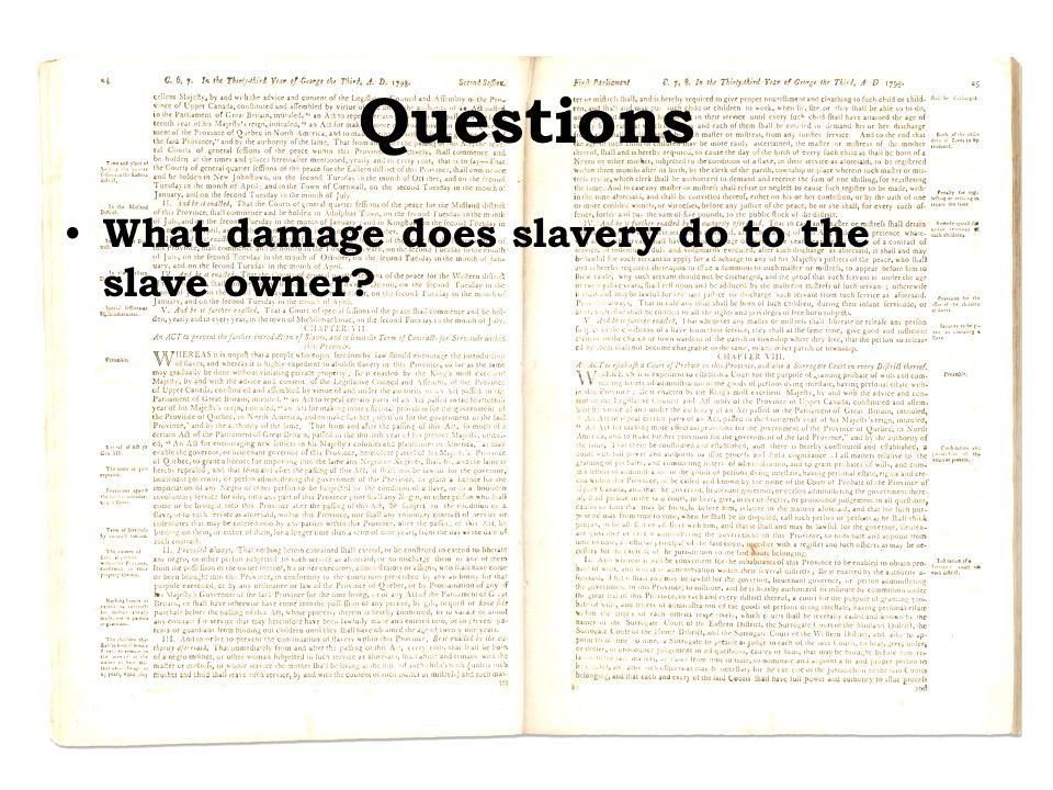Questions What damage does slavery do to the slave owner?