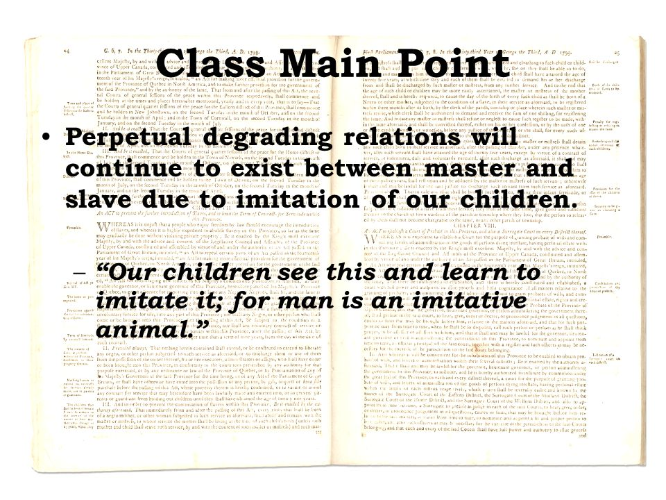 """Class Main Point Perpetual degrading relations will continue to exist between master and slave due to imitation of our children. – """"Our children see t"""